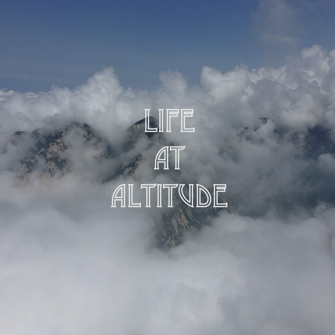 Life at Altitude