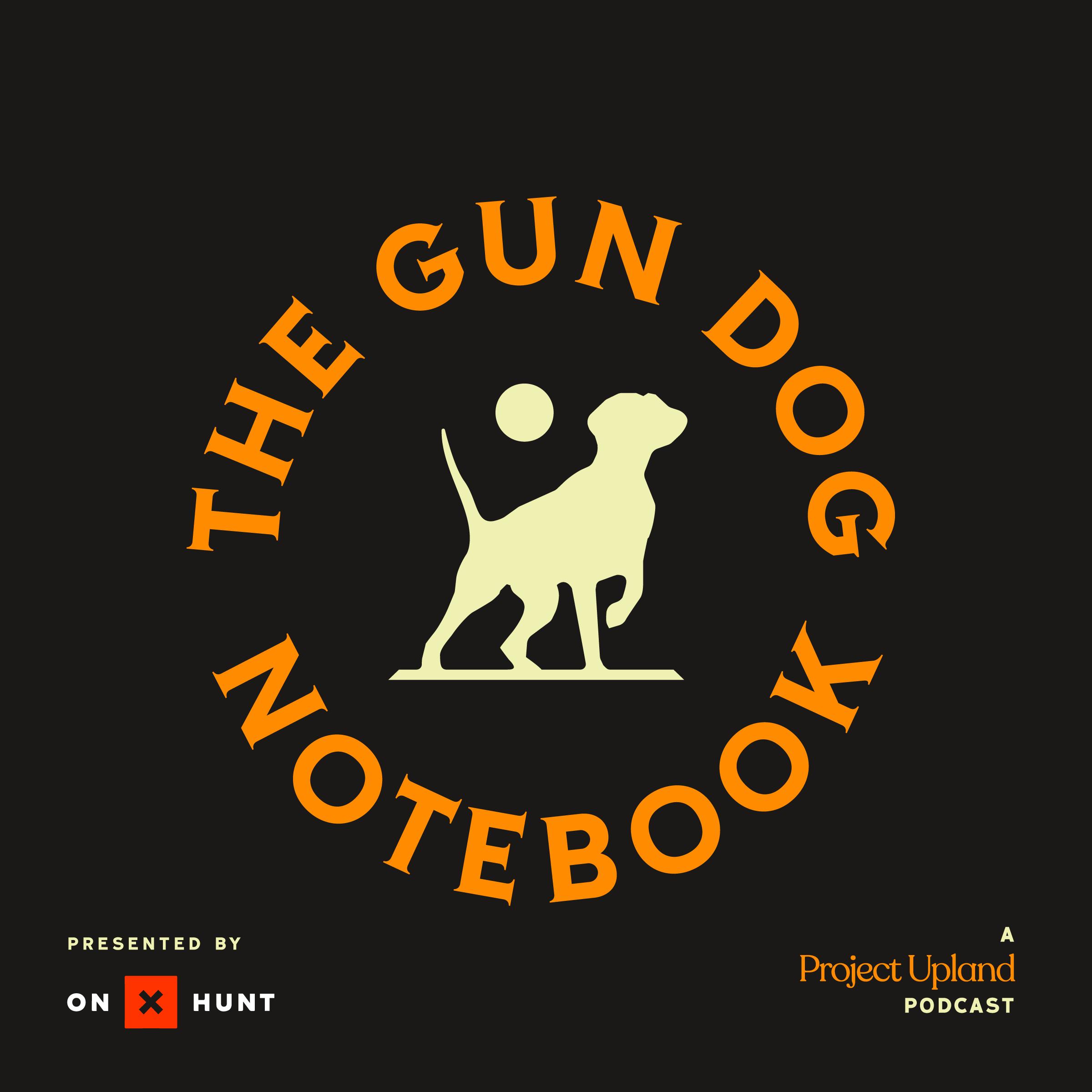 The Gun Dog Notebook Podcast – Podcast – Podtail