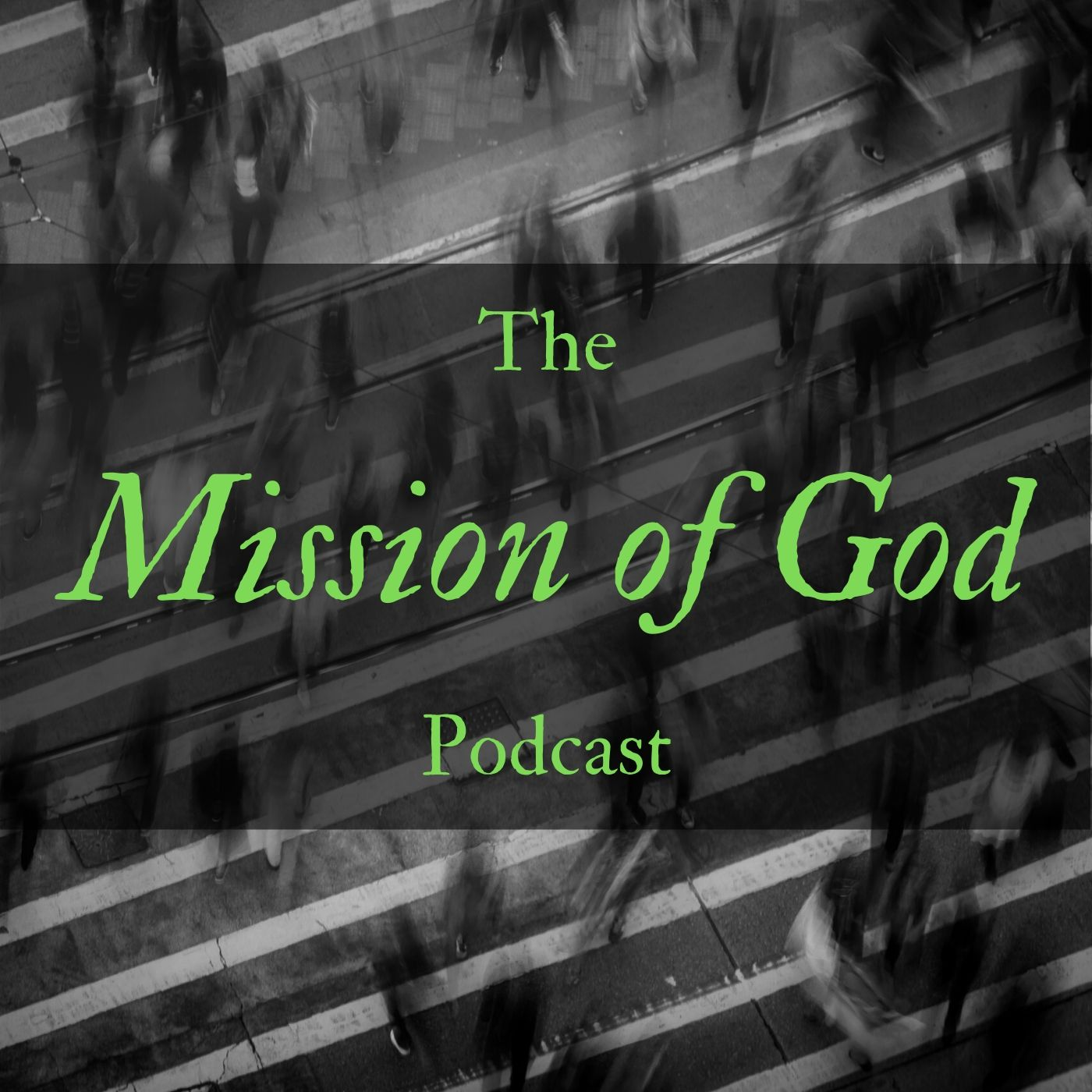 The Mission of God Podcast